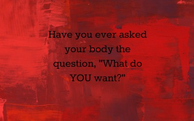 Do You Know What Your Body Wants?